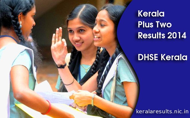 Kerala Plus two Results 2014 | DHSE Results 2014 | keralaresults.nic.in
