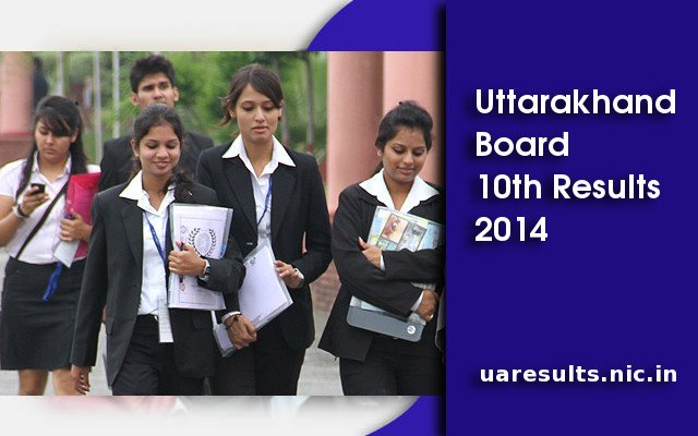 UK Board Results 2014 Uttarakhand Board 10th Result 2014 – uaresults.nic.in