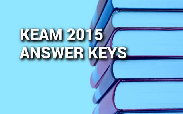 KEAM 2015 Answer Key for Physics, Chemisty and Mathematics