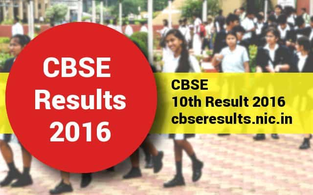 CBSE 10th Result 2016 on cbseresults.nic.in and cbse.nic.in