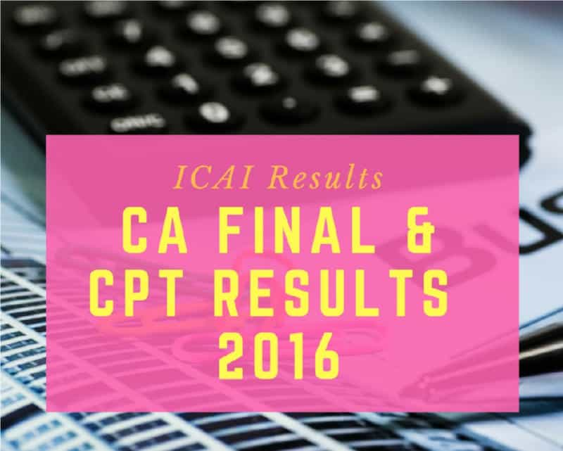 ICAI Result 2016 – CA Final and CPT Results Declared – icai.nic.in