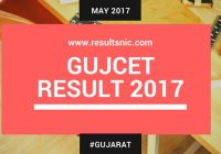 GUJCET Result 2017 – Gujarat Common Entrance Test Examination Result