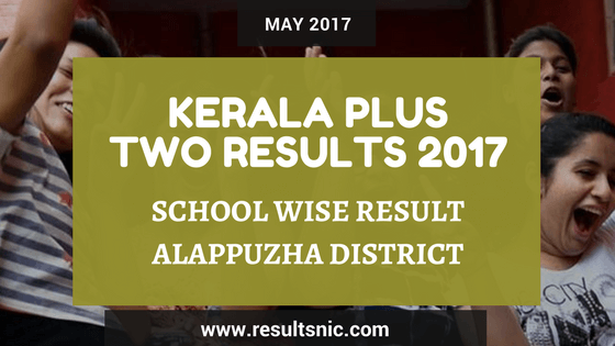 Kerala Plus Two Result 2017 School Wise Result Alappuzha District