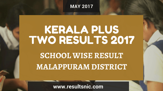 Kerala Plus Two Result 2017 School Wise Result Malappuram District