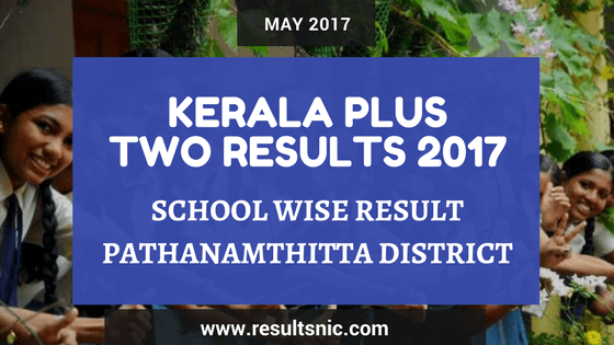 Kerala Plus Two Result 2017 School Wise Result Pathanamtitta District