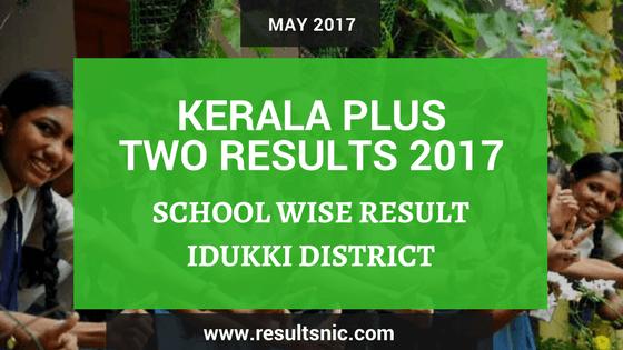 Kerala Plus Two Result 2017 School Wise Result Idukki District