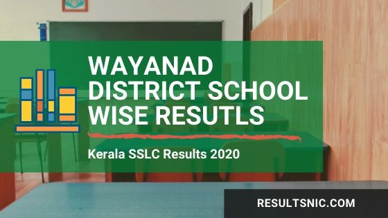 Kerala SSLC School Wise results Wayanad District 2020